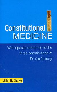 Constitutional Medicine, John Henry Clarke
