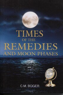 Times of the Remedies & Moon Phases/Cyrus Maxwell Boger