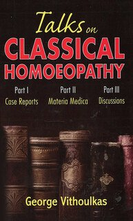 Talks on Classical Homoeopathy, George Vithoulkas