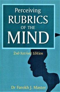 Perceiving Rubrics of the Mind/Farokh J. Master
