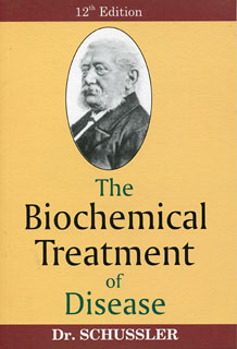The Biochemical Treatment of Disease/Schussler