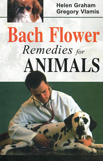Bach Flower Remedies for Animals/Helen Graham / Gregory Vlamis