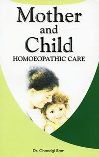 Mother and Child Homoeopathic Care/Chandgi Ram