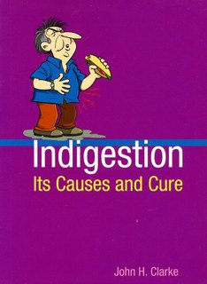 Indigestion: Its Causes and Cure/John Henry Clarke