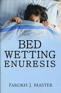 Bed-Wetting Enuresis/Farokh J. Master