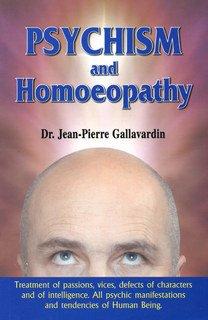 Psychism & Homoeopathy/Jean Pierre Gallavardin