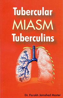Tubercular Miasm, Farokh J. Master