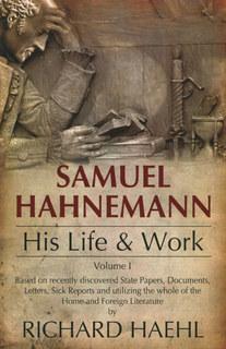 Samuel Hahnemann - His Life and Work/Richard Haehl