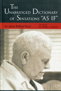 """Unabridged Dictionary of the Sensations """"As If""""/James William Ward"""