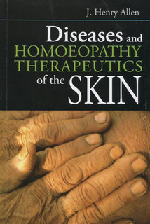 Diseases and Homoeopathy Therapeutics of the Skin/John Henry Allen