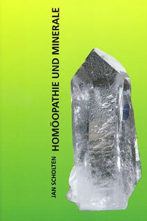 Homöopathie und Minerale, Jan Scholten
