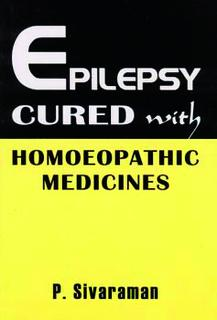 Epilepsy Cured with Homoeopathic Medicines/P. Sivaraman