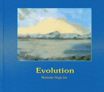 Evolution/Mohinder Singh Jus