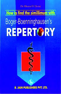 How to find the simillimum with Boger-Boenninghausen's Repertory/Bhanu D. Desai