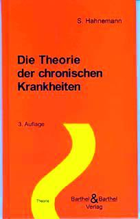 Die Theorie der chronischen Krankheiten (Barthel & Barthel)/Samuel Hahnemann