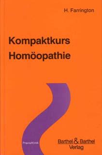 Kompaktkurs Homöopathie/Harvey Farrington
