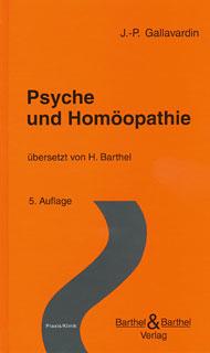 Psyche und Homöopathie/Jean Pierre Gallavardin