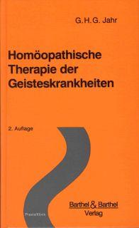 Homöopathische Therapie der Geisteskrankheiten/Georg Heinrich Gottlieb Jahr