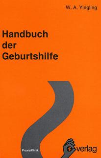 Handbuch der Geburtshilfe/W. A. Yingling