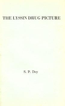 The Lyssin Drug Picture, S.P. Dey