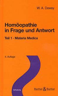 Homöopathie in Frage und Antwort - Teil 1/Willis Alonzo Dewey