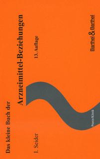 Das kleine Buch der Arzneimittel-Beziehungen/Ilse Seider