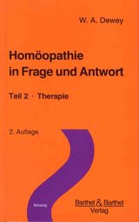 Homöopathie in Frage und Antwort - Teil 2/Willis Alonzo Dewey