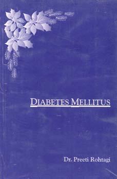 Diabetes Mellitus/Preeti Rothagi