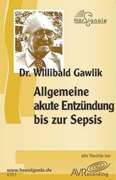 Allgemeine akute Entzündung bis zur Sepsis (2 CD), Willibald Gawlik