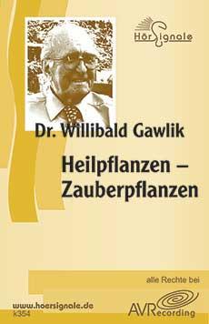 Heilpflanzen - Zauberpflanzen (CD), Willibald Gawlik