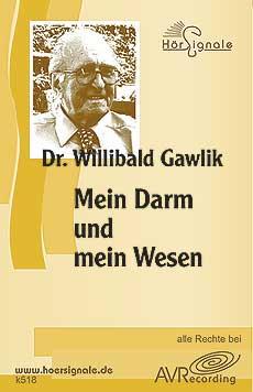 Mein Darm und mein Wesen (1 CD), Willibald Gawlik