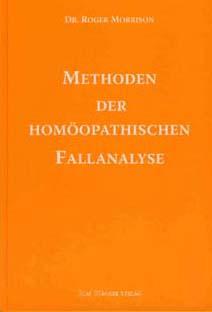 Methoden der homöopathischen Fallanalyse/Roger Morrison