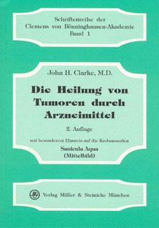 Die Heilung von Tumoren durch Arzneimittel/John Henry Clarke