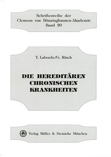 Die Hereditären Chronischen Krankheiten/Yves Laborde / Gerhard Risch