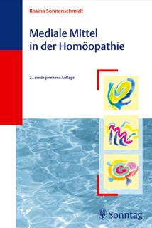 Mediale Mittel in der Homöopathie, Rosina Sonnenschmidt