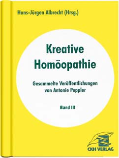 Band 3 - Kreative Homöopathie/Antonie Peppler / Hans-Jürgen Albrecht