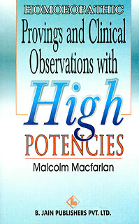 Homoeopathic Provings and Clinical Observations with High Potencies/Malcolm Macfarlan