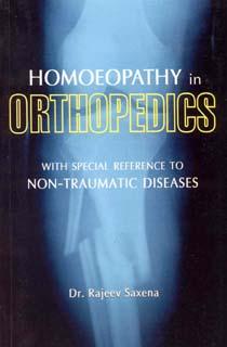 Homoeopathy in Orthopedics/Rajeev Saxena