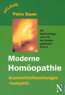 Moderne Homöopathie - Arzneimittelbeziehungen 'komplett', Petra Sauer