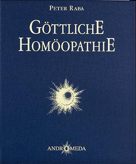 Göttliche Homöopathie/Peter Raba