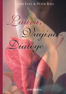 Lauras Vagina-DialogeHomöopathie bei Folgen von Mißbrauch/Peter Raba