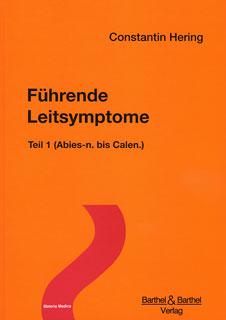 Führende Leitsymptome - Teil 1 (Abies-n. bis Calen.), Constantin Hering
