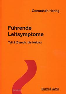 Führende Leitsymptome - Teil 2 (Camph. bis Helon.), Constantin Hering
