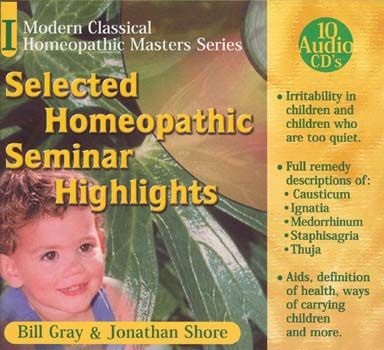 Selected Homeopathic Seminar Highlights/Bill Gray / Jonathan Shore