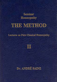 Seminar Homeopathy, Vol. II: The Method/André Saine