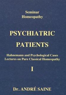 Seminar Homeopathy, Vol. I: Psychiatric Patients/André Saine
