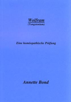 Wolfram (Tungstenium)/Annette Bond