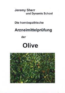 Die homöopathische Arzneimittelprüfung der Olive/Jeremy Sherr