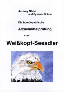 Die homöopathische Arzneimittelprüfung von Weißkopf- Seeadler - Halilaeetus -/Jeremy Sherr