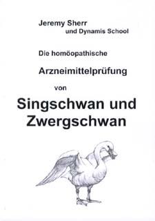 Die homöopathische Arzneimittelprüfung von Singschwan und Zwergschwan/Jeremy Sherr